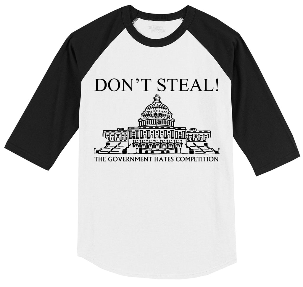 Don't Steal Government Hates Competition Funny Political Humor Shirt Mens 3/4 Sleeve Raglan Jersey