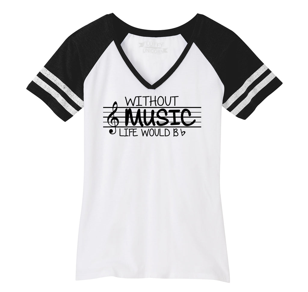 Without Music Life Would Be b Flat Ladies Short Sleeve Game V-Neck Shirt