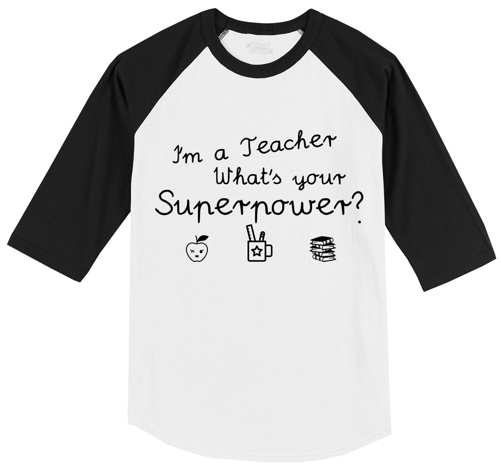 I'm A Teacher What's Your Superpower Mens 3/4 Sleeve Raglan Jersey