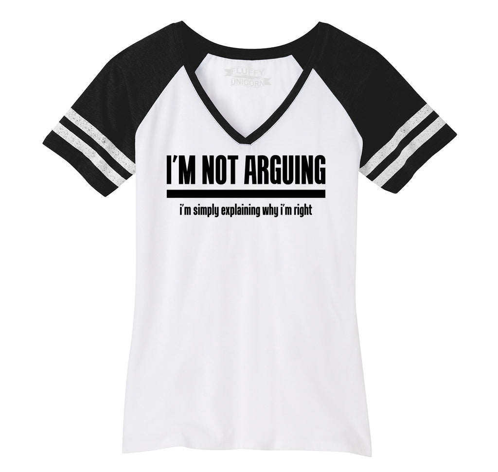 I'm Not Arguing I'm Simply Explaining Why I'm Right Ladies Short Sleeve Game V-Neck Shirt