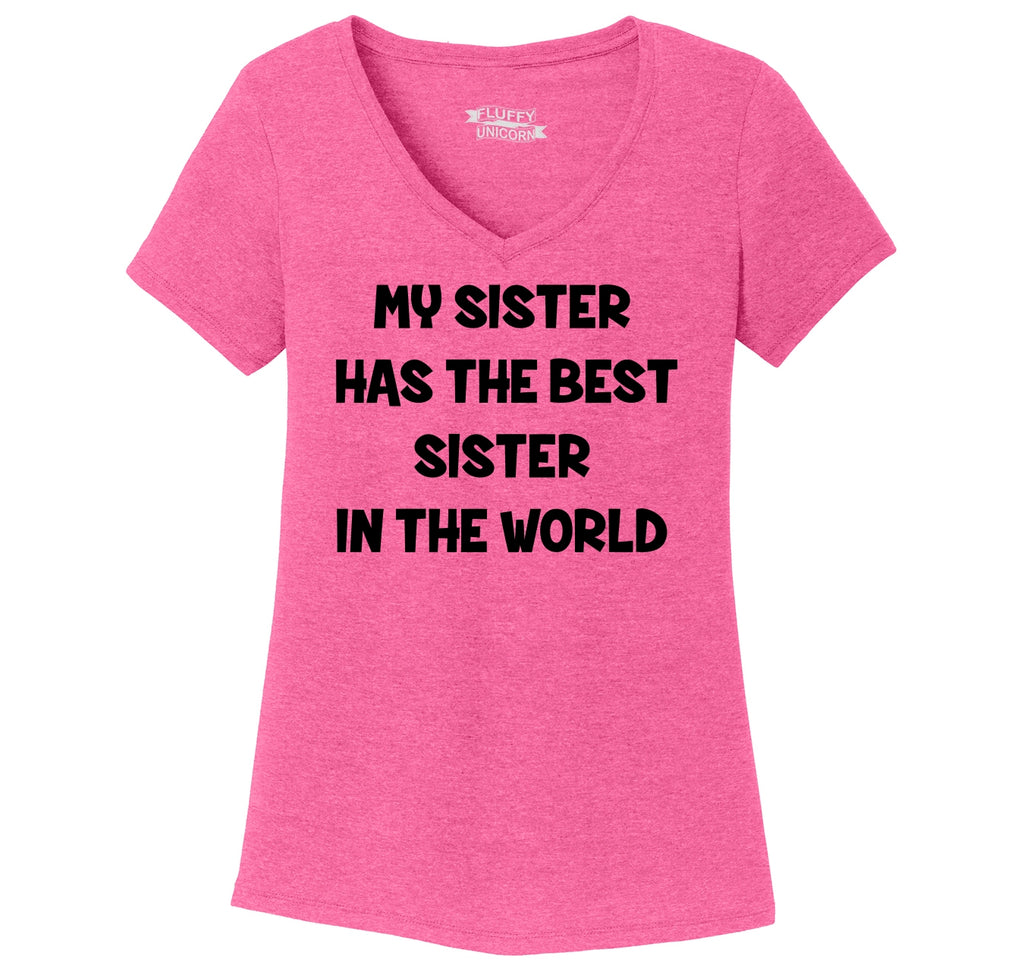 My Sister Has The Best Sister Ladies Tri-Blend V-Neck Tee Shirt