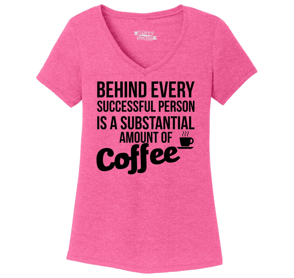 Behind Every Successful Person Coffee Ladies Tri-Blend V-Neck Tee Shirt