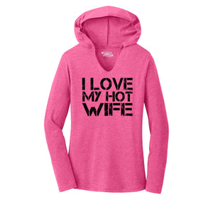 I Love My Hot Wife Ladies Tri-Blend Hooded Tee