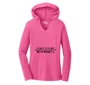 I've Had It Up To Here With Midgets Ladies Tri-Blend Hooded Tee