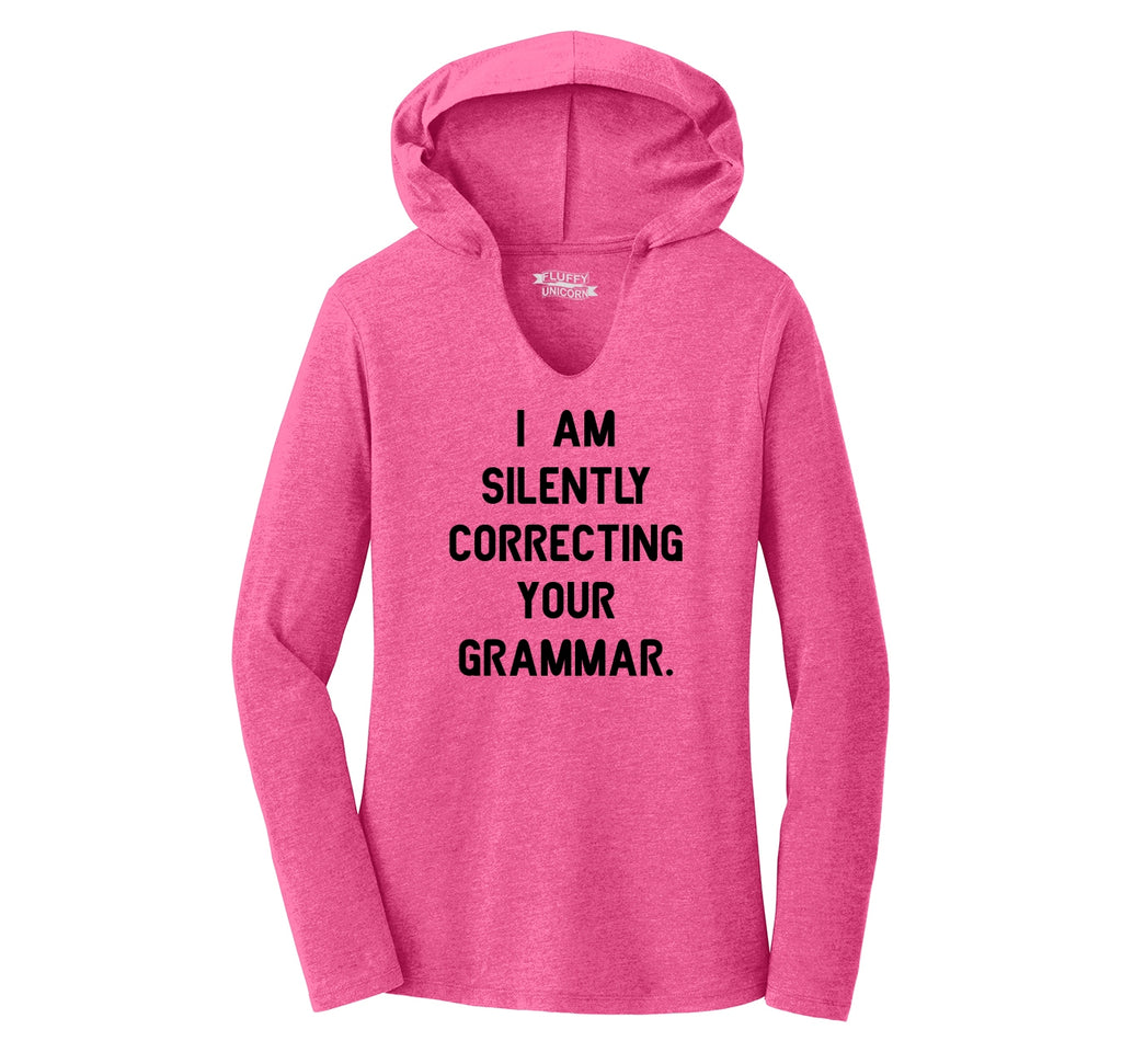I Am Silently Correcting Your Grammar Funny College Teacher Tee Ladies Tri-Blend Hooded Tee