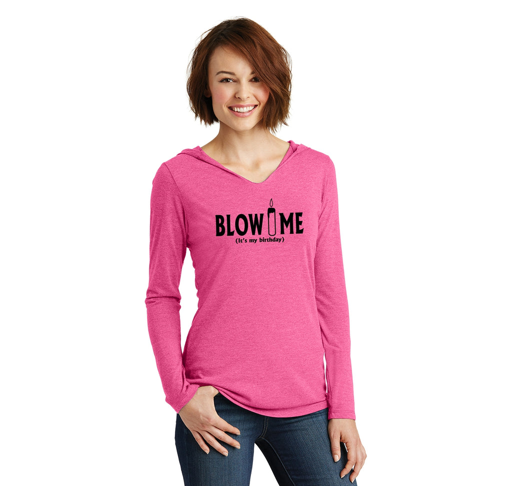 Blow Me It's My Birthday Funny B-Day Party Shirt Ladies Tri-Blend Hooded Tee