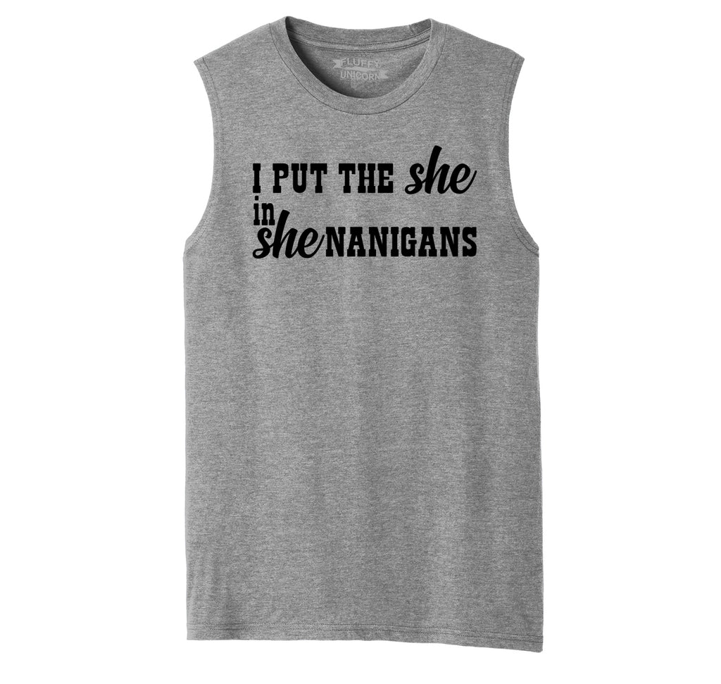 I Put She In Shenanigans Mens Muscle Tank Muscle Tee