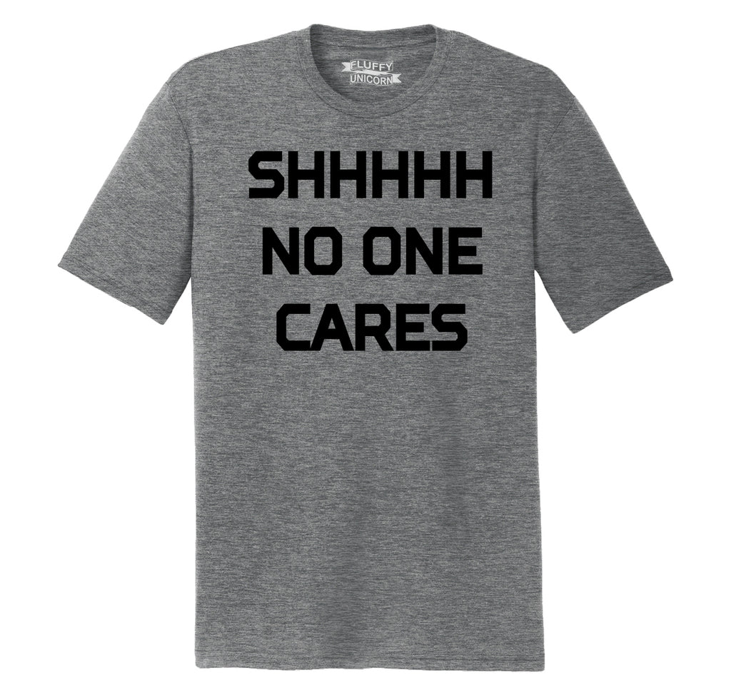 Shhhh No One Cares Funny Party Tee Mens Short Sleeve Tri-Blend Shirt
