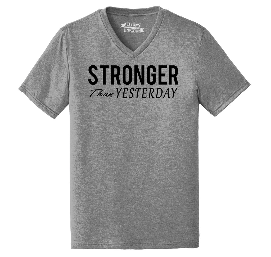 Stronger Than Yesterday Motivational Workout Shirt Mens Tri-Blend V-Neck Tee Shirt