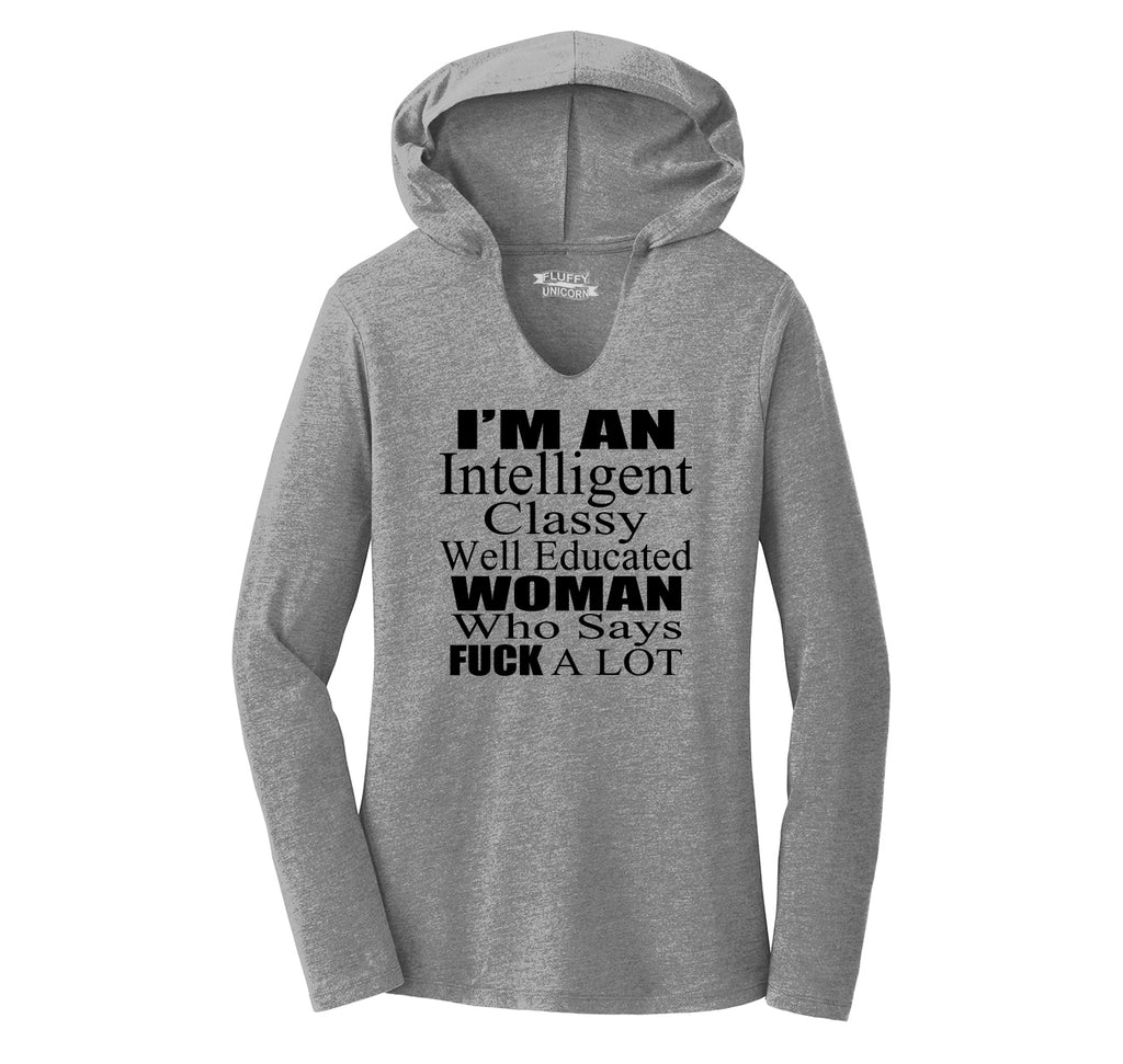 Intelligent Classy Woman Says Fuck A Lot Ladies Tri-Blend Hooded Tee