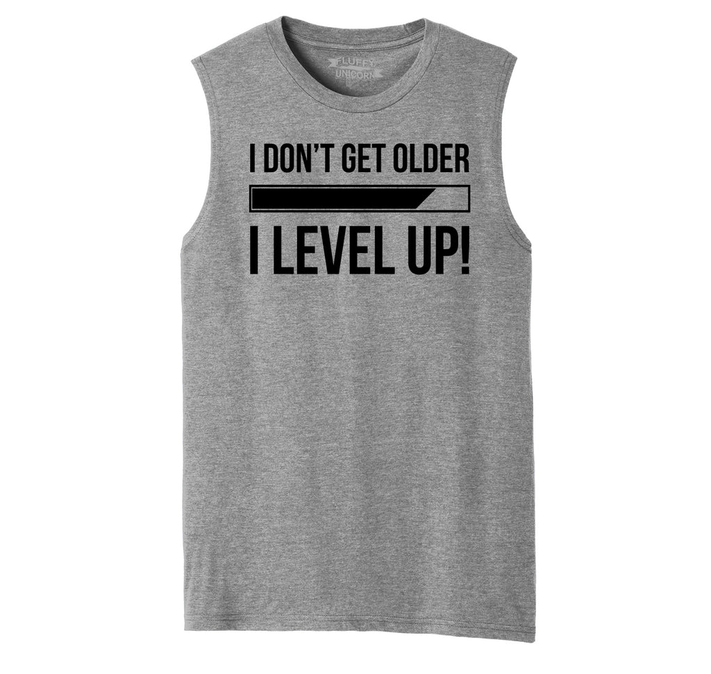 I Don't Get Older I Level Up Mens Muscle Tank Muscle Tee