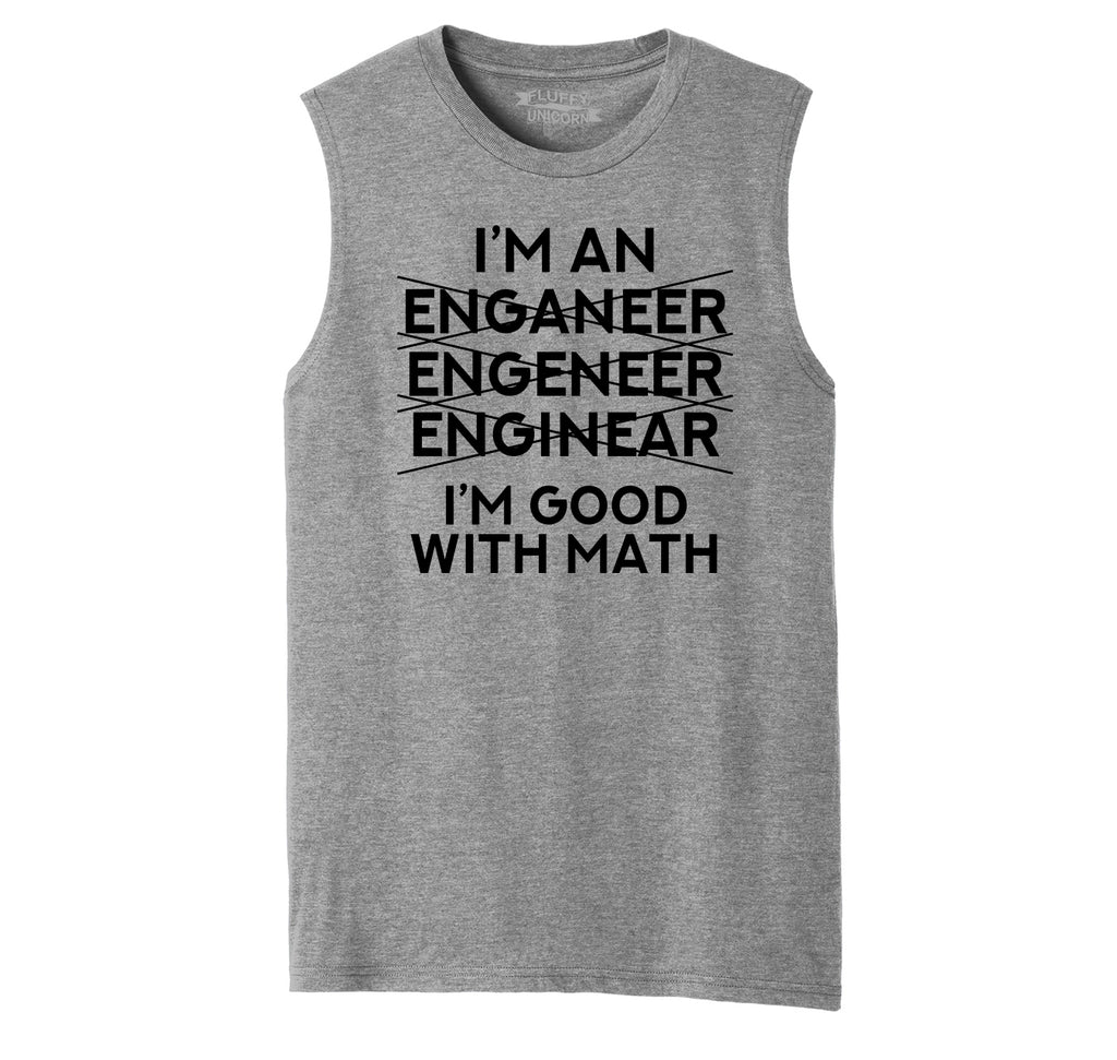 I'm An Engineer Good With Math Mens Muscle Tank Muscle Tee