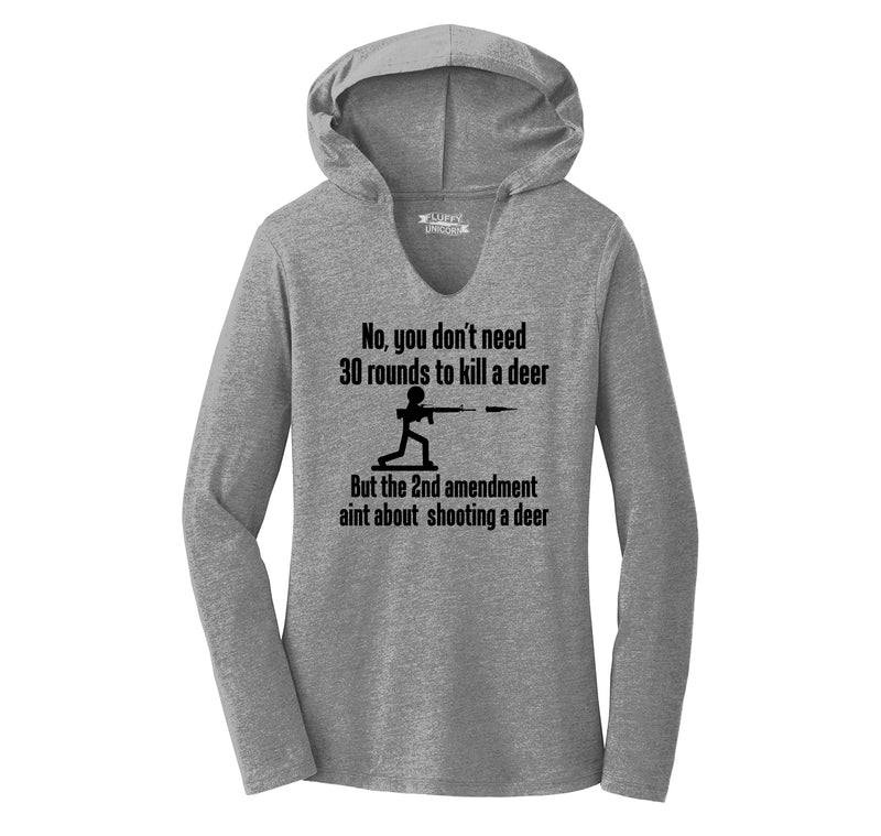 Don't Need 30 Rounds To Shoot Deer 2nd Amendment Aint About Deer Ladies Tri-Blend Hooded Tee