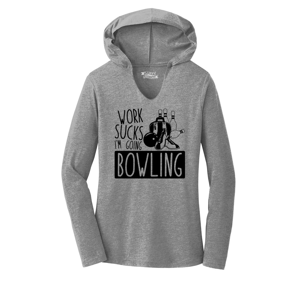 Work Sucks I'm Going Bowling Ladies Tri-Blend Hooded Tee