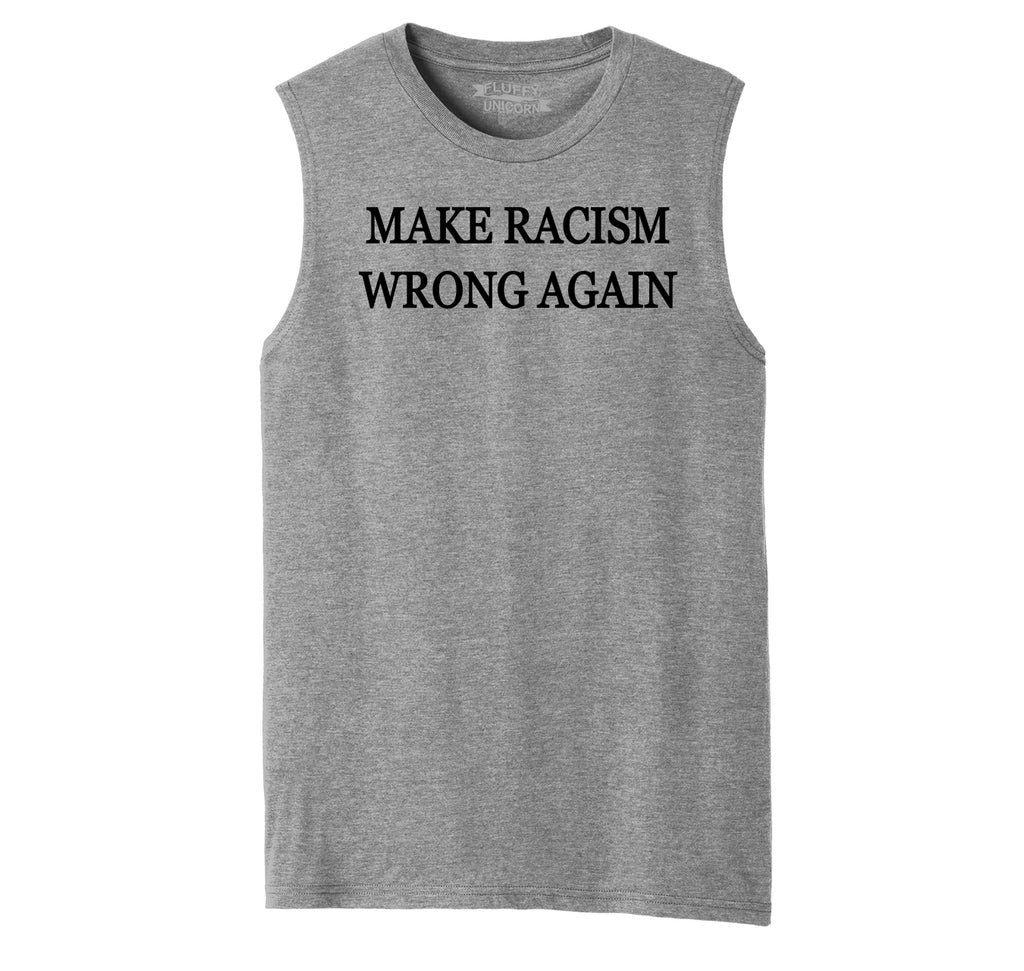 Make Racism Wrong Again Mens Muscle Tank Muscle Tee