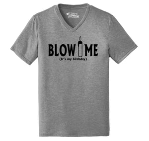 Blow Me It's My Birthday Funny B-Day Party Shirt Mens Tri-Blend V-Neck Tee Shirt