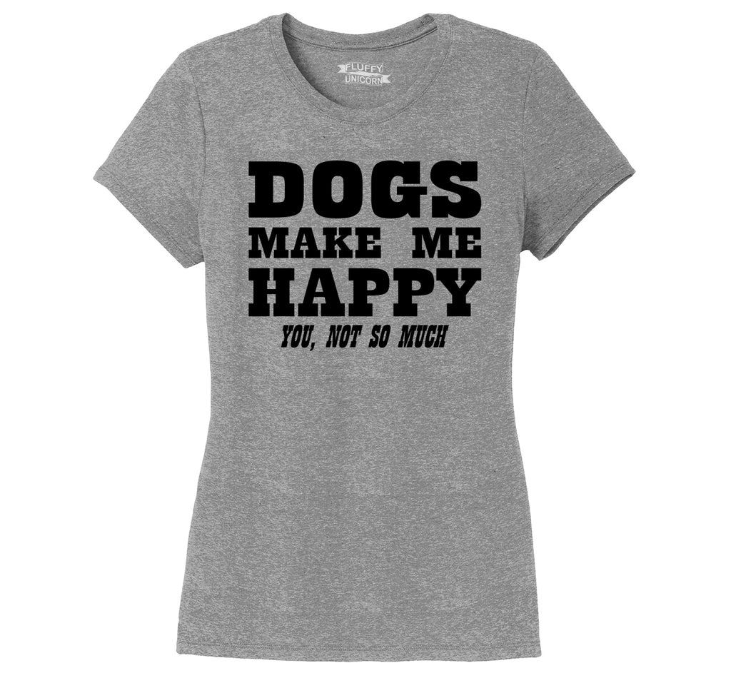 Dogs Make Me Happy You Not So Much Ladies Short Sleeve Tri-Blend Shirt