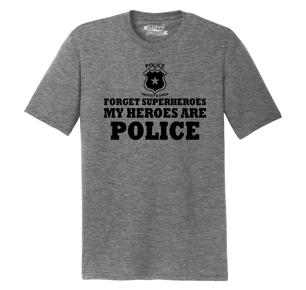 Forget Superheroes Police Are My Heroes Tee Blue Lives Political Tee Mens Short Sleeve Tri-Blend Shirt