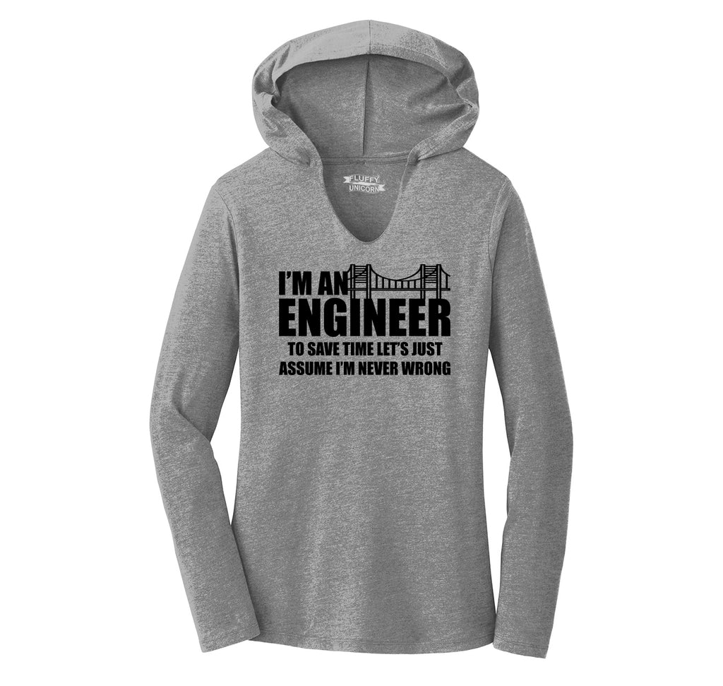 I'm An Engineer Assume Never Wrong Funny Engineer Gift Tee Ladies Tri-Blend Hooded Tee