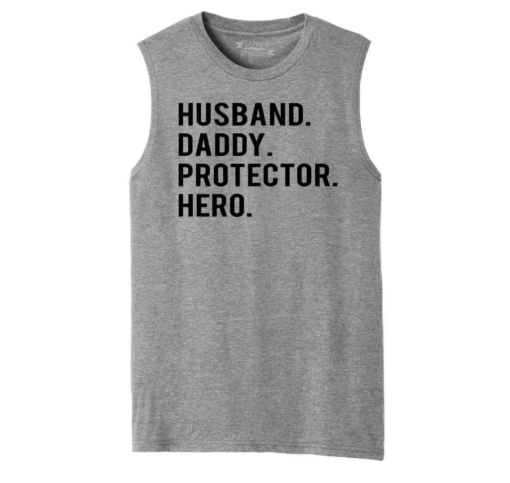 Husband Daddy Protector Hero Mens Muscle Tank Muscle Tee