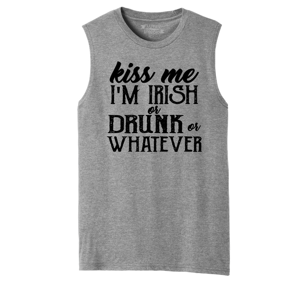 Kiss Me I'm Irish Or Drunk Or Whatever Mens Muscle Tank Muscle Tee