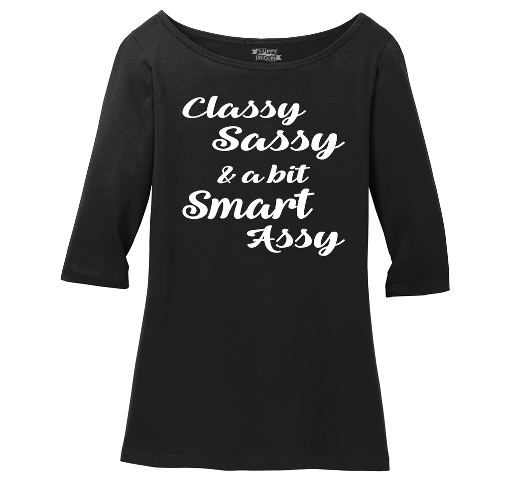 Classy Sassy A Bit Smart Assy Cute Flirty Graphic Tee Ladies Wide Neck 3/4 Sleeve Tee