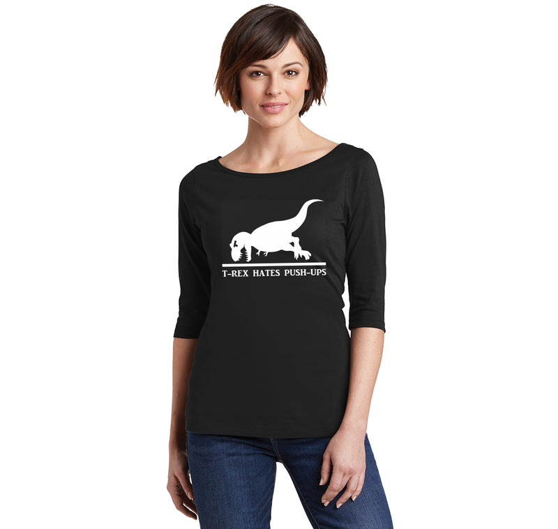 T-Rex Hates Pushups Ladies Wide Neck 3/4 Sleeve Tee