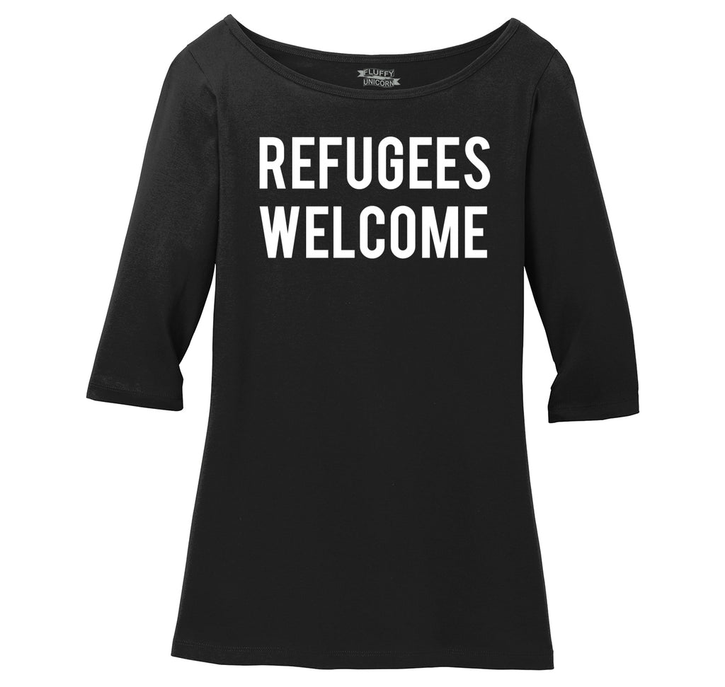 Refugees Welcome Tee Anti Trump Protest Muslim Peace USA Tee Ladies Wide Neck 3/4 Sleeve Tee