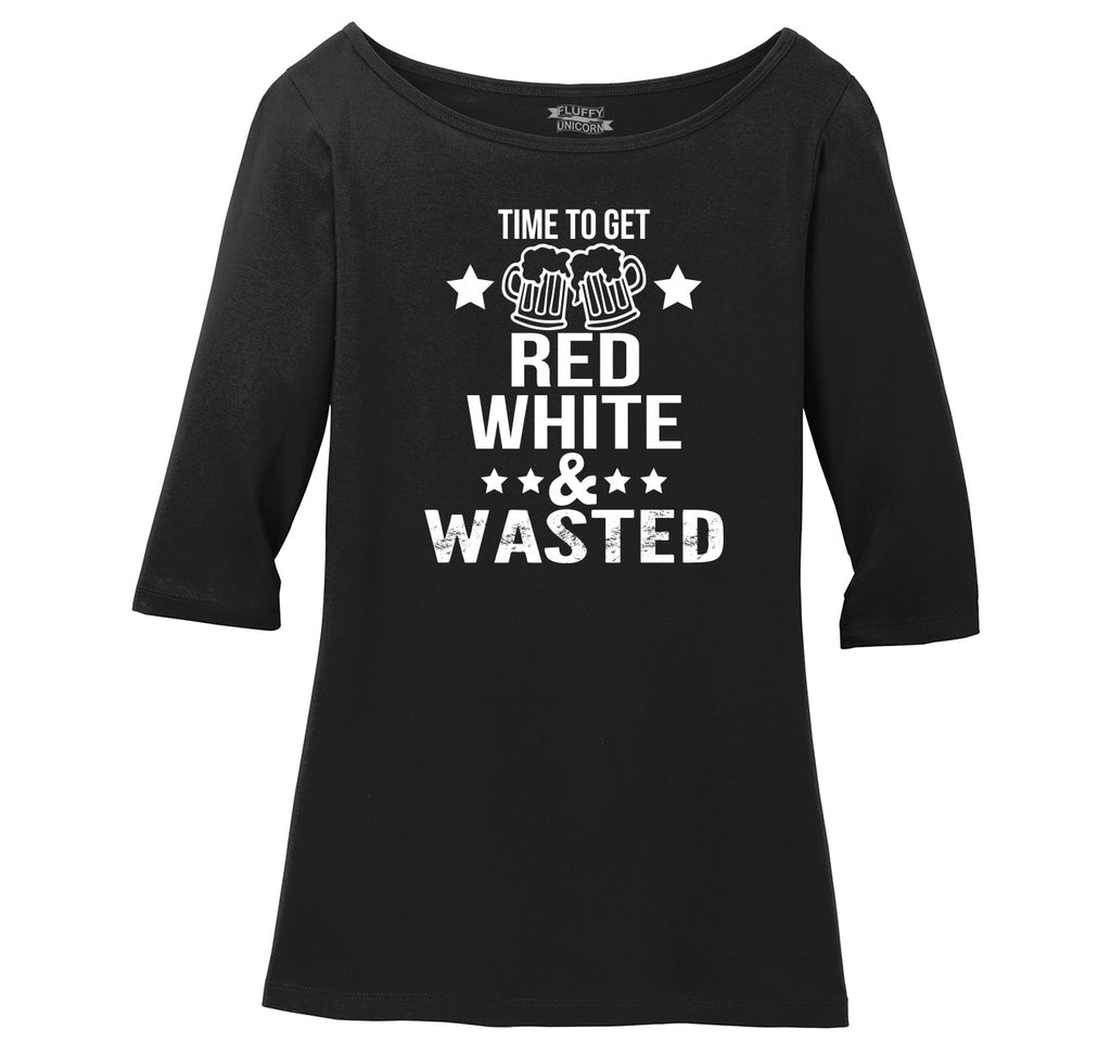 Time To Get Red White & Wasted Funny July 4th Party Patriotic USA Shirt Ladies Wide Neck 3/4 Sleeve Tee
