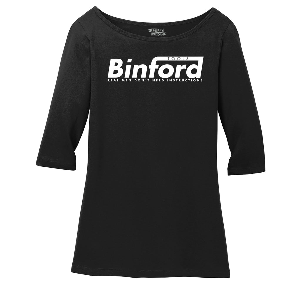 Binford Tools Don't Need Instructions Ladies Wide Neck 3/4 Sleeve Tee