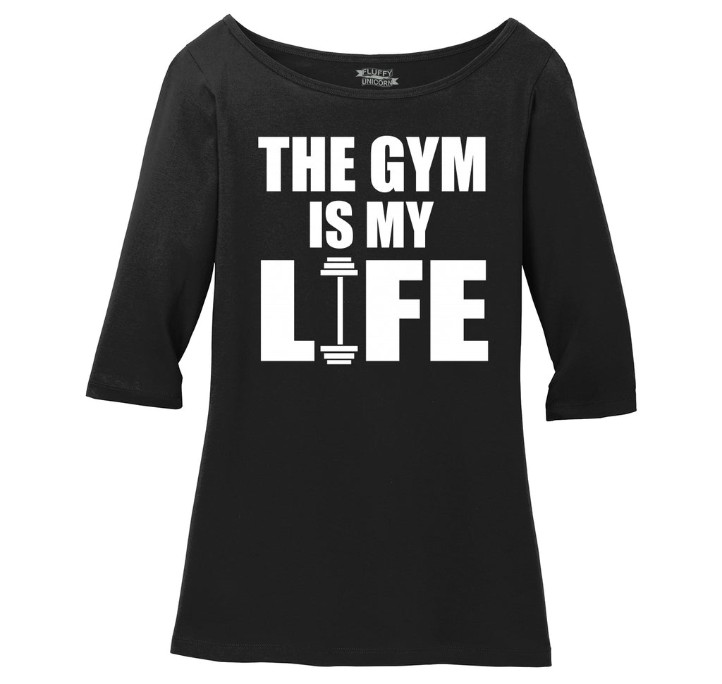 The Gym Is My Life Funny Workout Gym Trainer Gift Shirt Ladies Wide Neck 3/4 Sleeve Tee