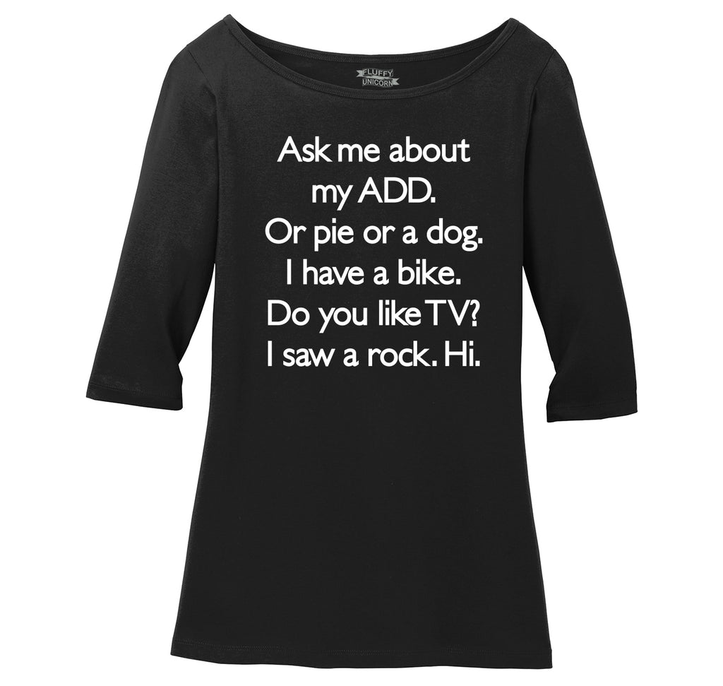 Ask Me About My ADD Dog Rock TV Hi Ladies Wide Neck 3/4 Sleeve Tee