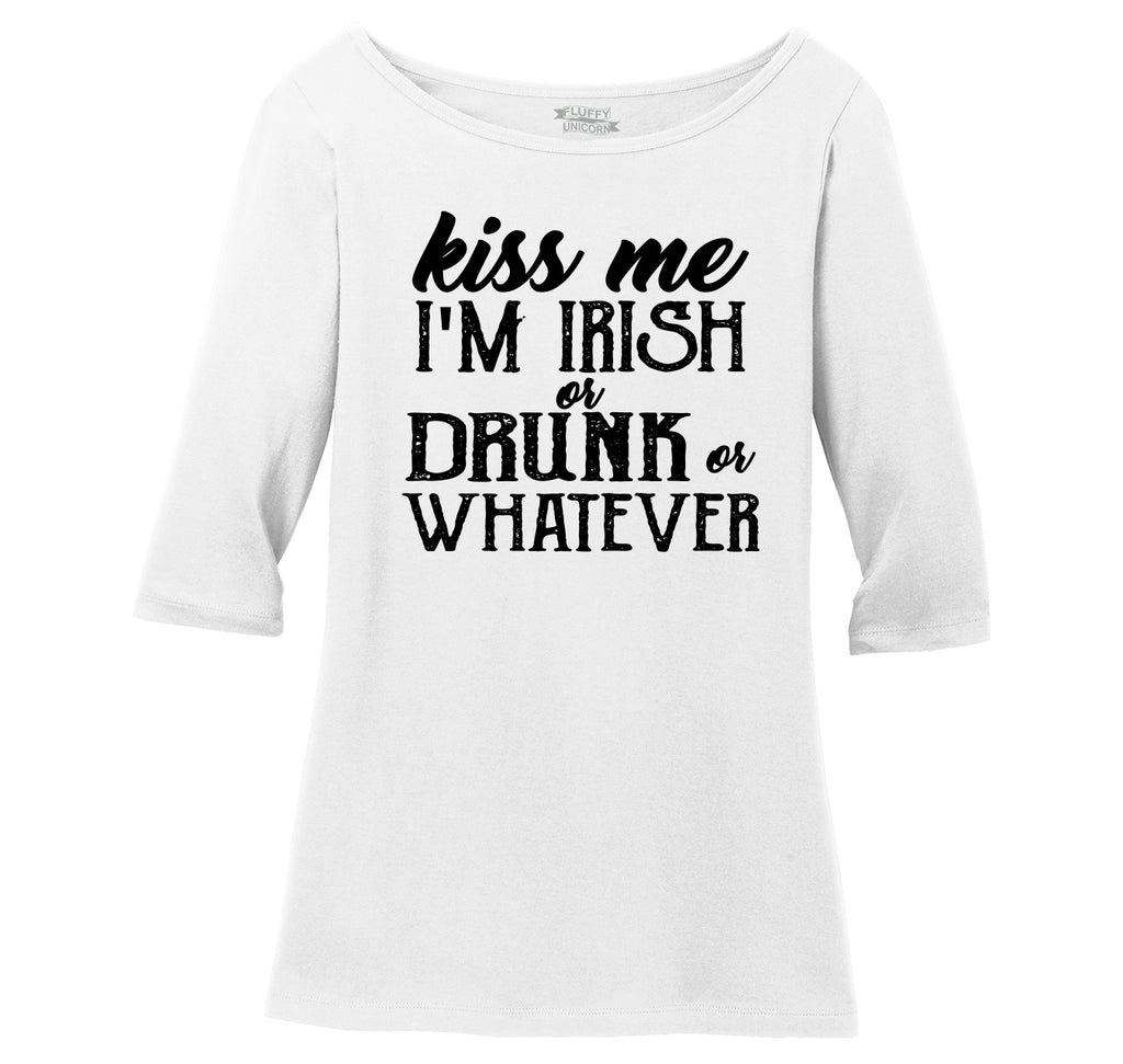 Kiss Me I'm Irish Or Drunk Or Whatever Ladies Wide Neck 3/4 Sleeve Tee