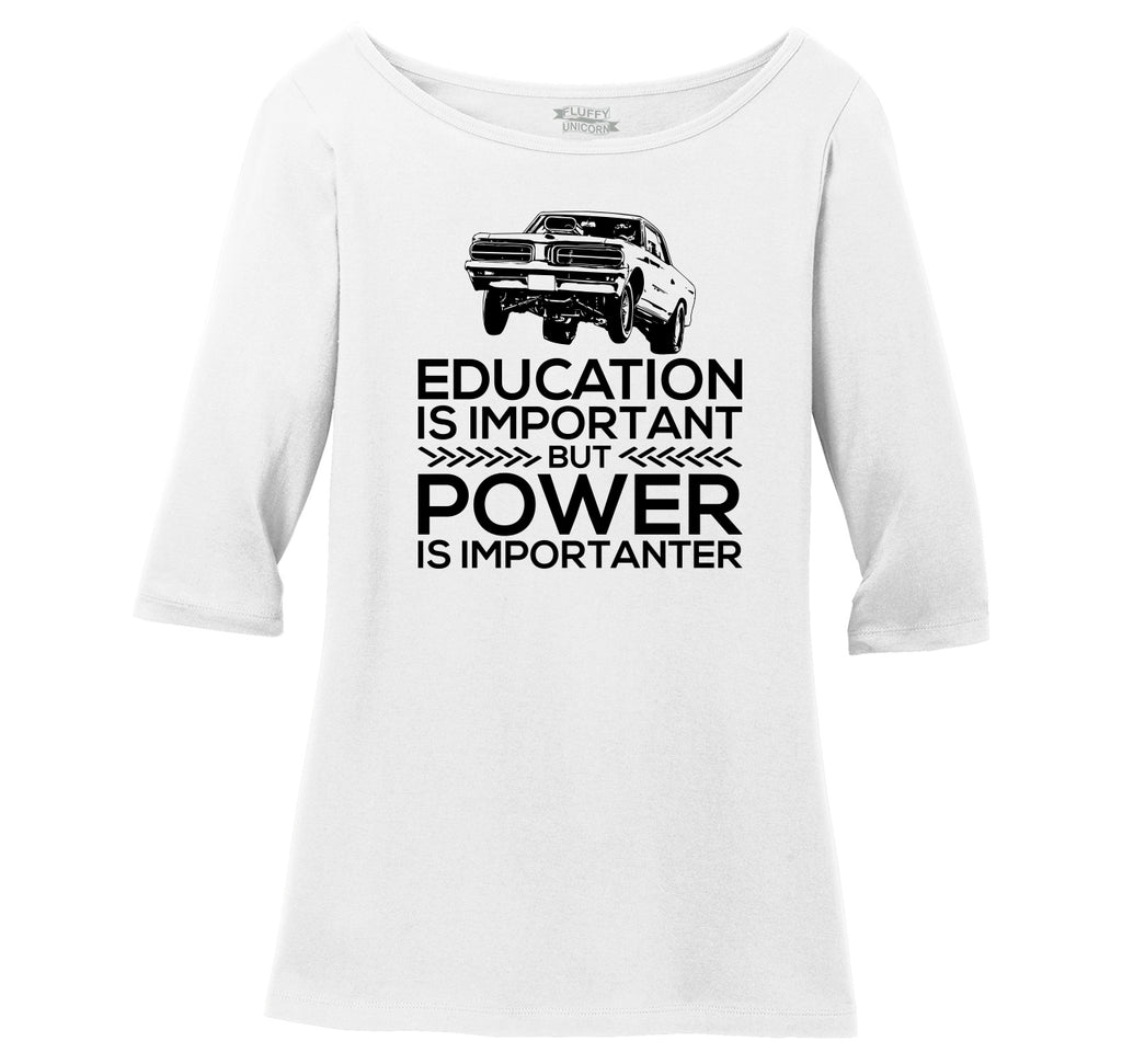 Education Is Important Power Is Importanter Ladies Wide Neck 3/4 Sleeve Tee