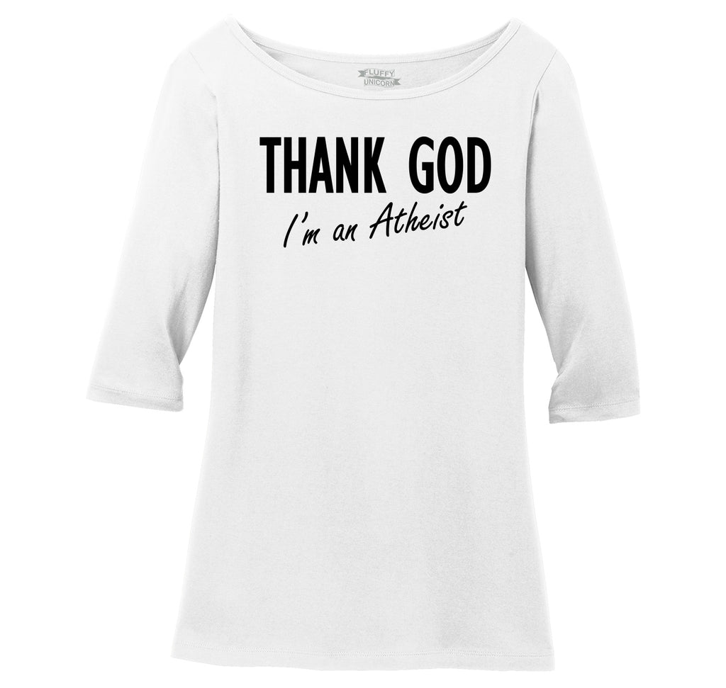 Thank God I'm An Atheist Ladies Wide Neck 3/4 Sleeve Tee