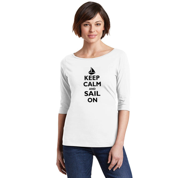 Keep Calm & Sail On Funny Sailor Shirt Ladies Wide Neck 3/4 Sleeve Tee