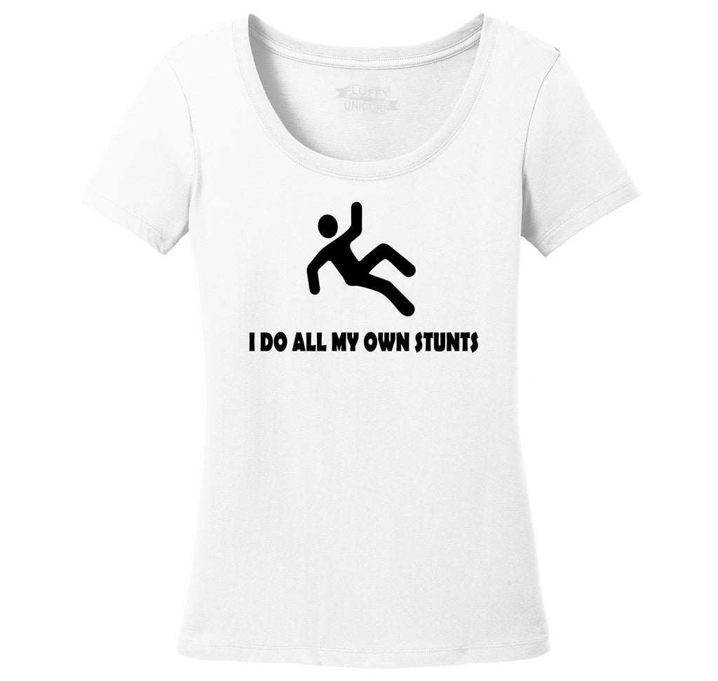 I Do All My Own Stunts Ladies Scoop Neck Tee