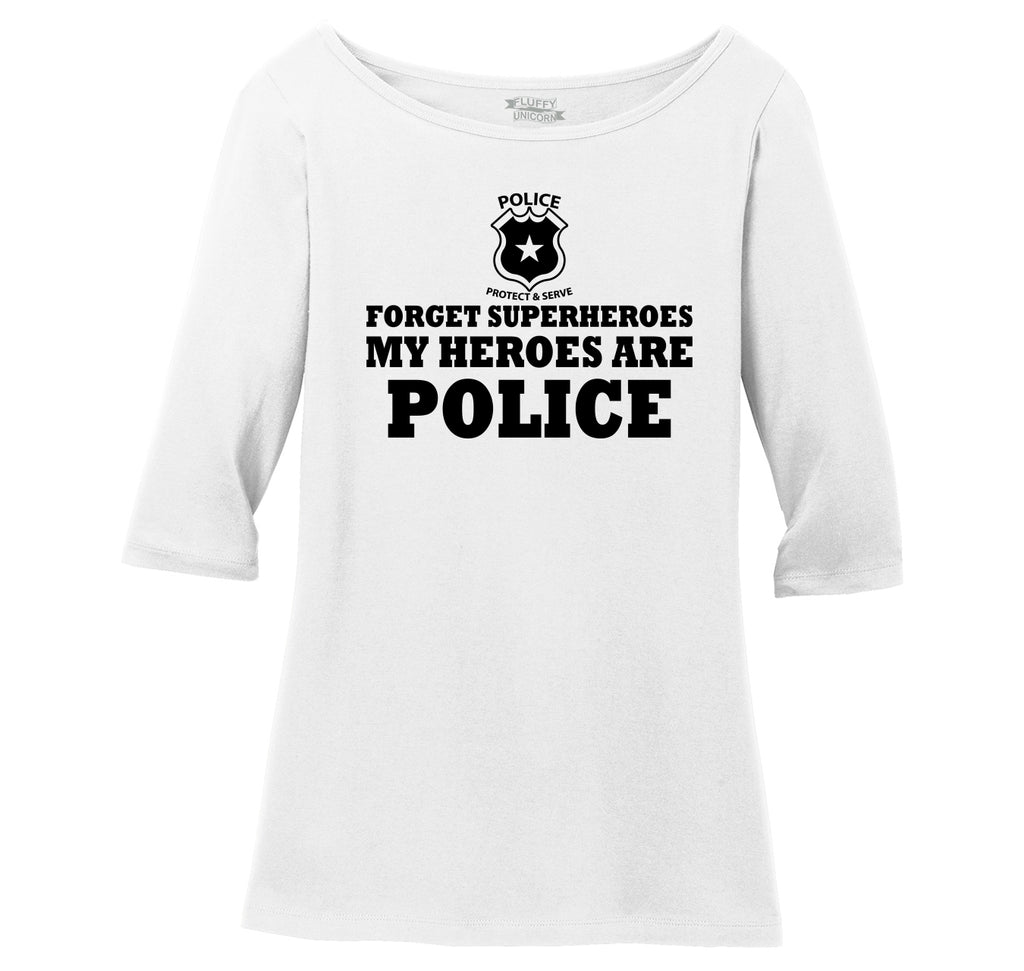 Forget Superheroes Police Are My Heroes Tee Blue Lives Political Tee Ladies Wide Neck 3/4 Sleeve Tee