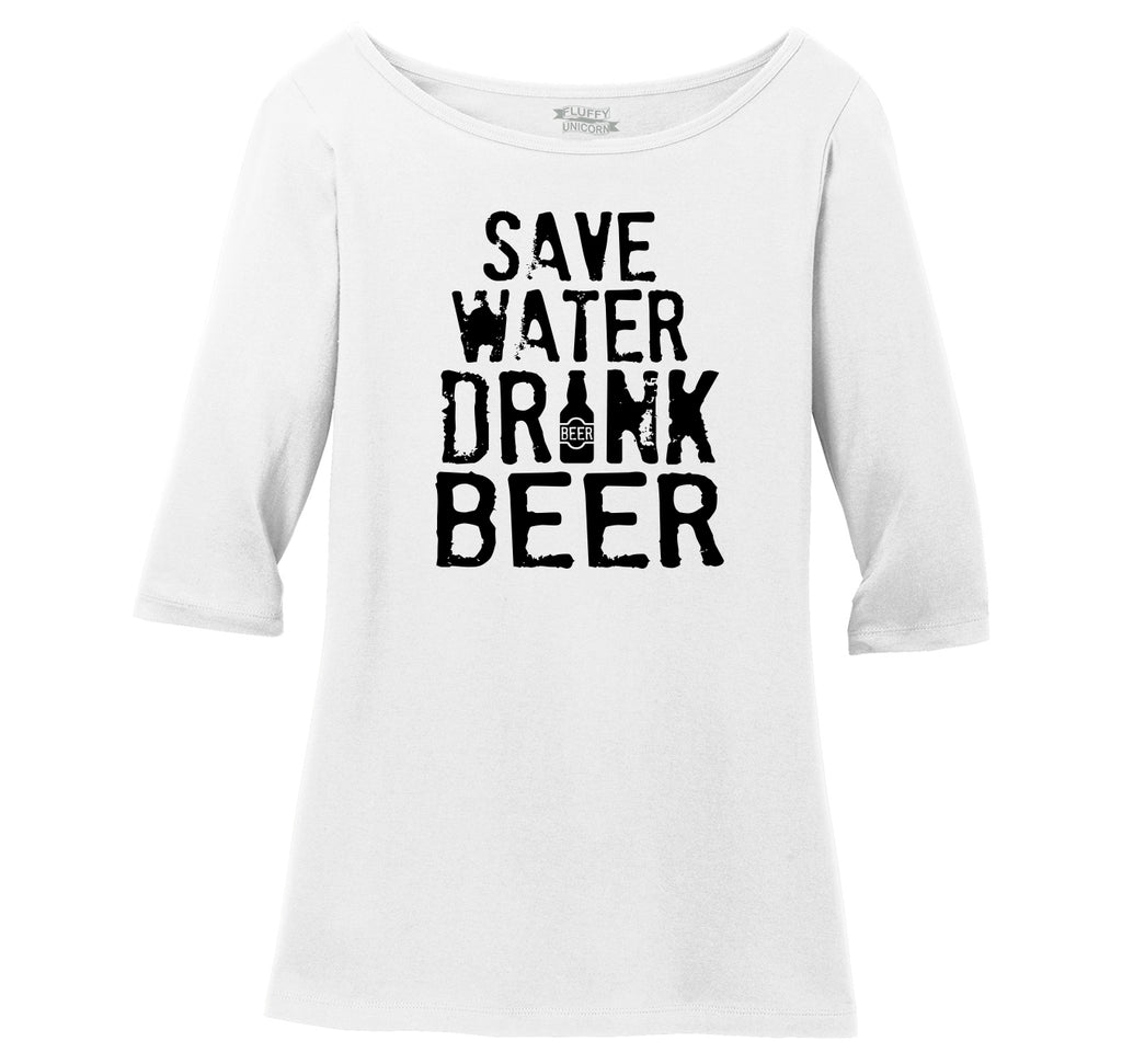 Save Water Drink Beer Ladies Wide Neck 3/4 Sleeve Tee