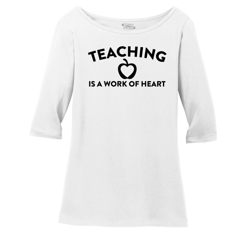Teaching Is A Work Of Heart Ladies Wide Neck 3/4 Sleeve Tee