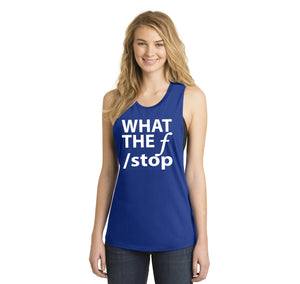 What The F Stop Ladies Festival Tank Top