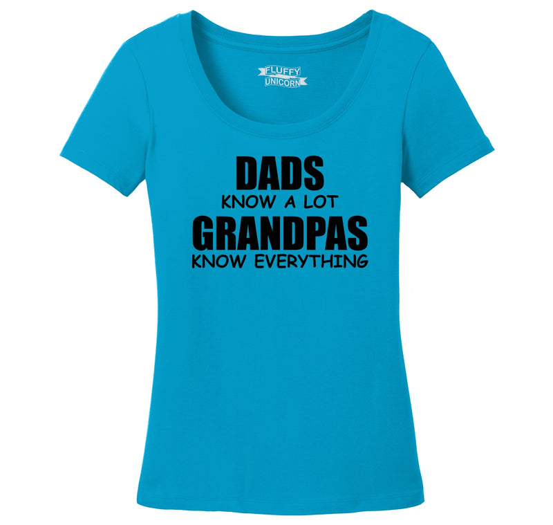 Dads Know A Lot Grandpas Know Everything Ladies Scoop Neck Tee
