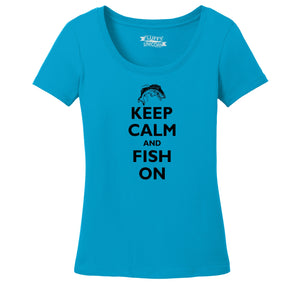 Keep Calm and Fish On Ladies Scoop Neck Tee
