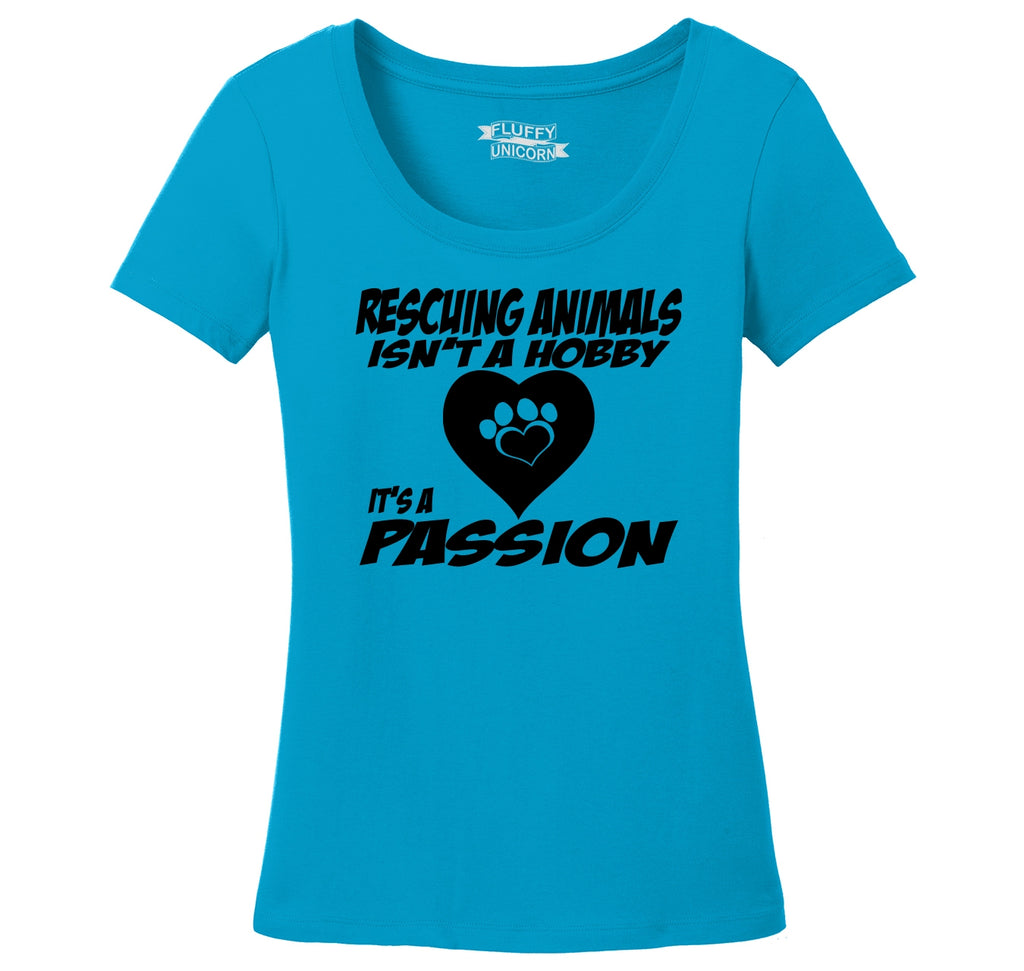 Rescuing Animals Is A Passion Ladies Scoop Neck Tee