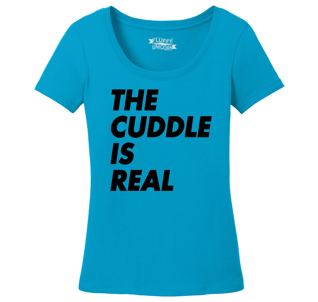 The Cuddle Is Real Funny Tee Valentines Day Gift Tee Ladies Scoop Neck Tee
