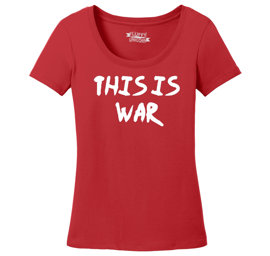 This Is War Anti Trump Political Protest Tee Ladies Scoop Neck Tee