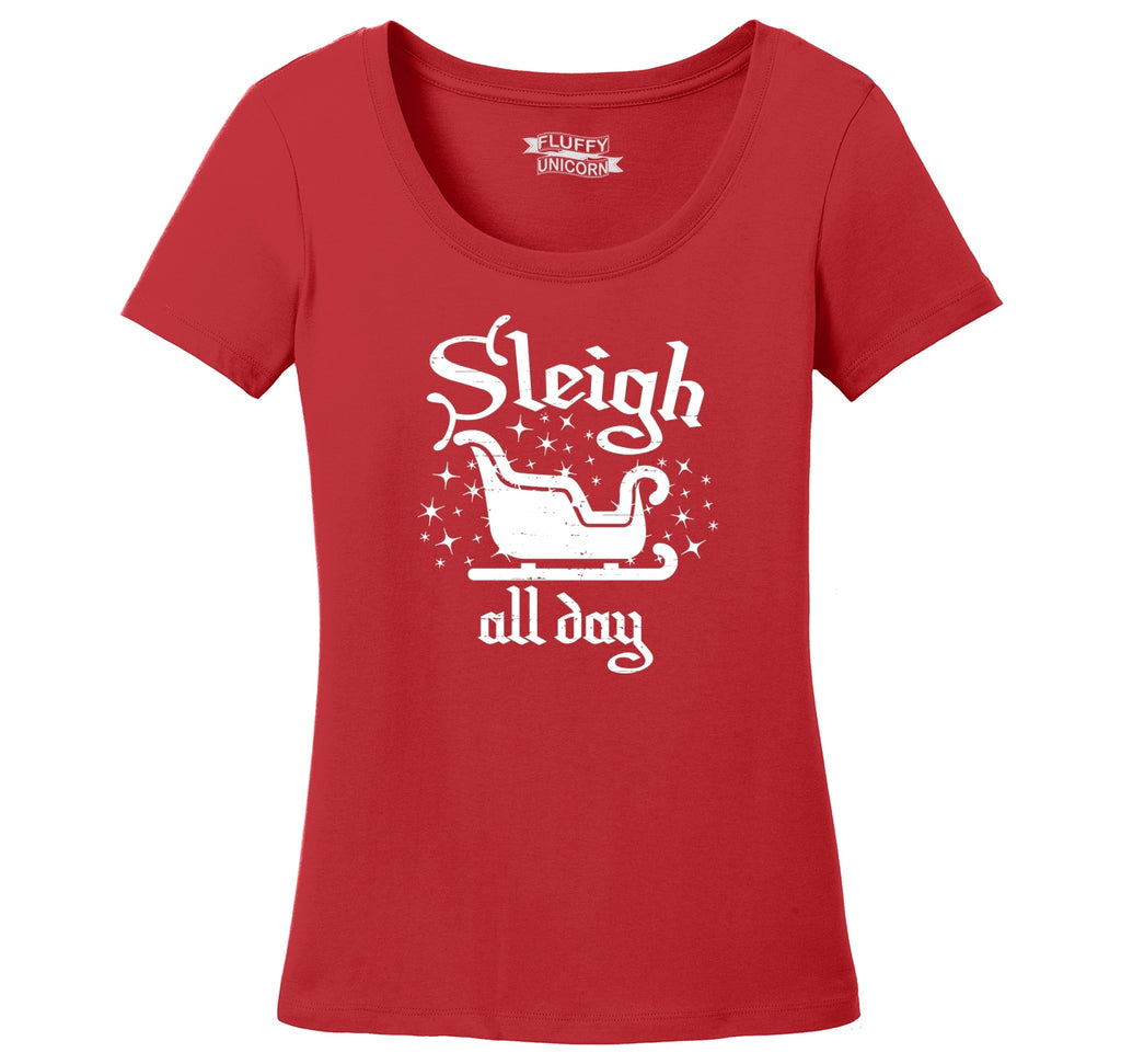 Sleigh All Day Ladies Scoop Neck Tee