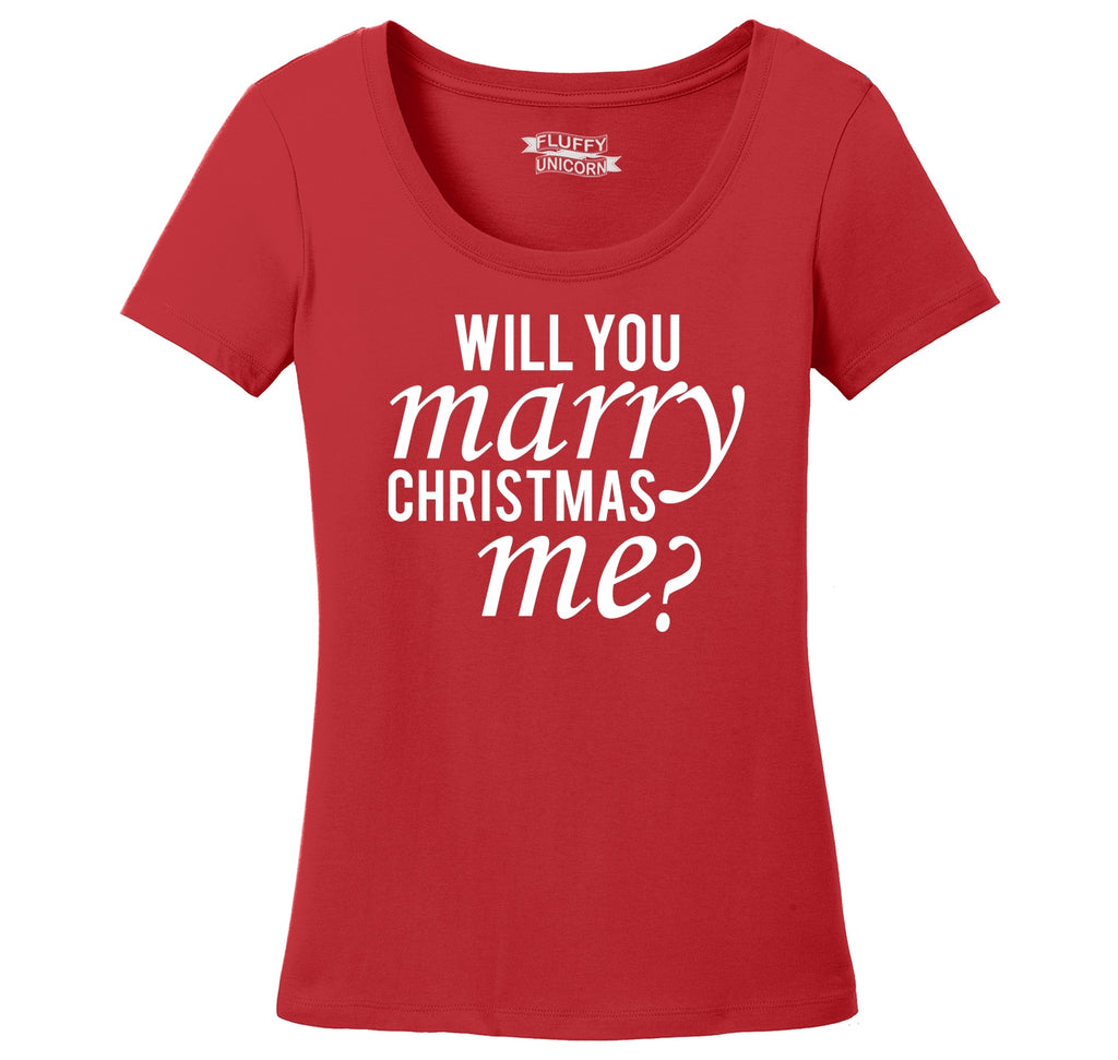 Will You Marry Christmas Me Ladies Scoop Neck Tee