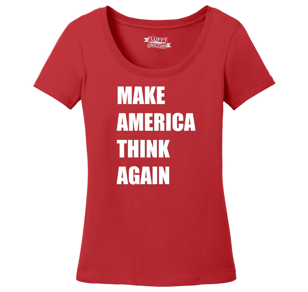 Make America Think Again Anti Trump Political Tee Ladies Scoop Neck Tee