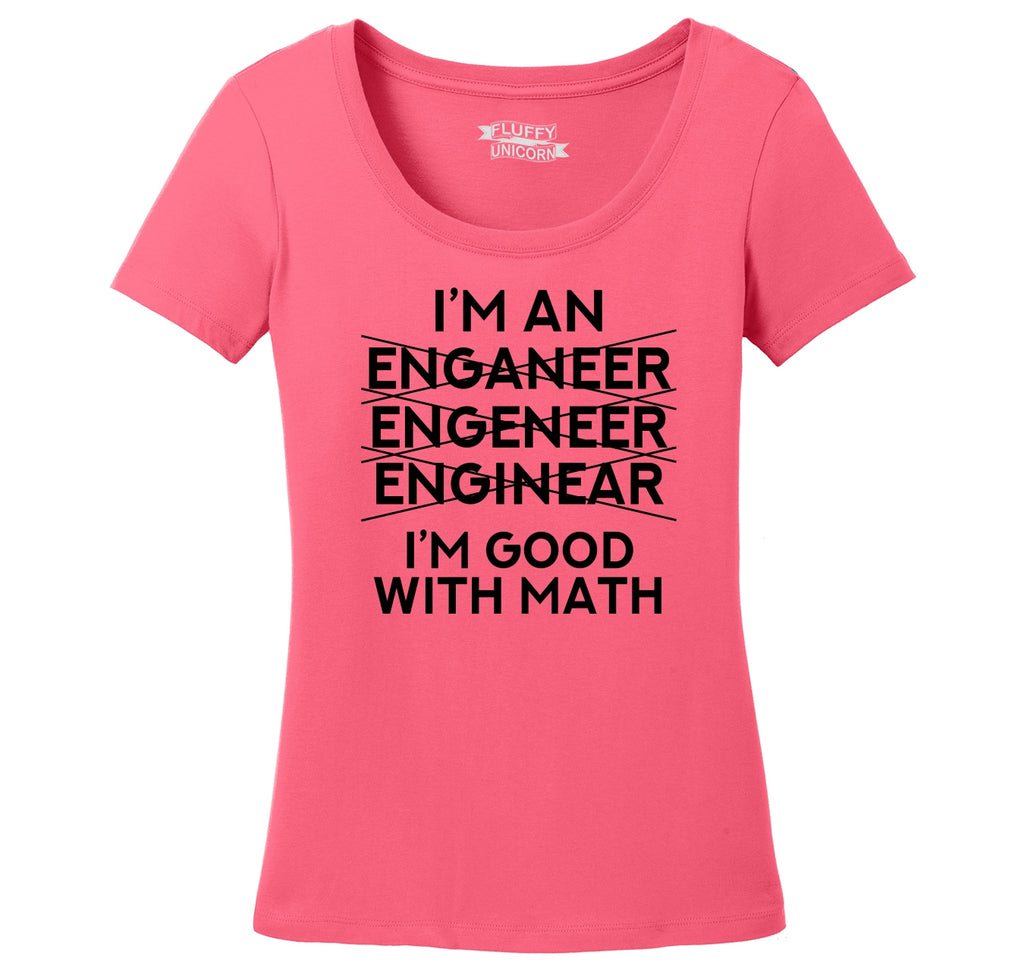 I'm An Engineer Good With Math Ladies Scoop Neck Tee